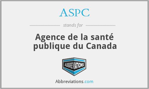 ASPC - Agence de la santé publique du Canada