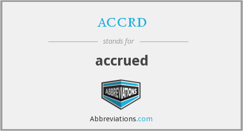 accrd - accrued