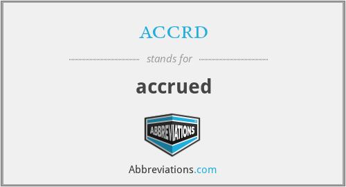 accrd - accrued