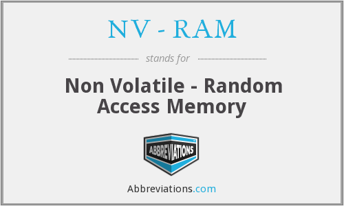What does NV - RAM stand for?
