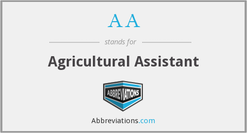 AA - Agricultural Assistant
