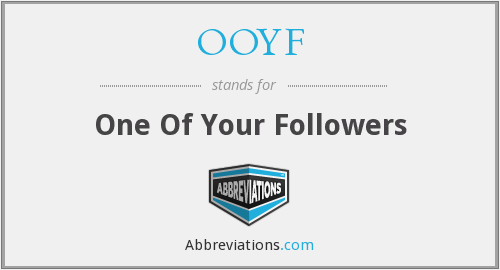 OOYF - One Of Your Followers