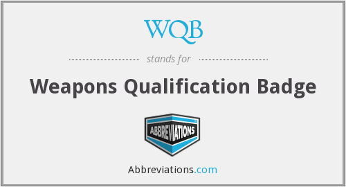 WQB - Weapons Qualification Badge