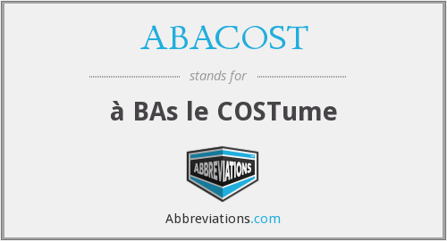 ABACOST - à BAs le COSTume