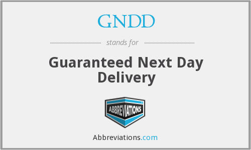 GNDD - Guaranteed Next Day Delivery