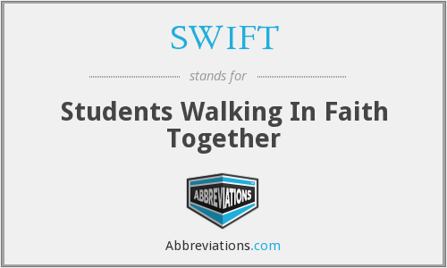 SWIFT - Students Walking In Faith Together