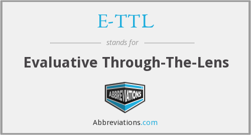 What does E-TTL stand for?