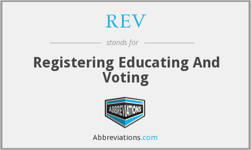 REV - Registering Educating And Voting