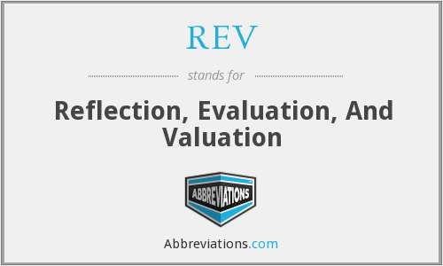 REV - Reflection, Evaluation, And Valuation