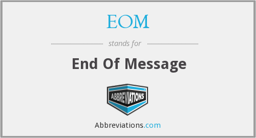 EOM - End Of Message