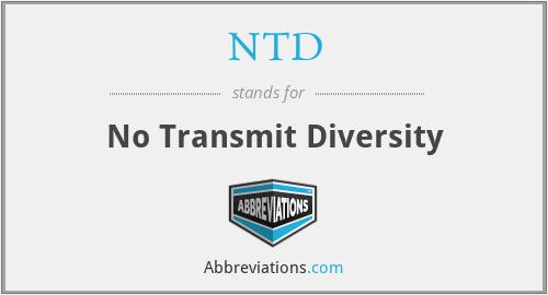 NTD - No Transmit Diversity