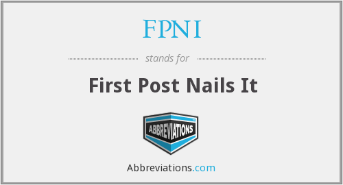 FPNI - First Post Nails It
