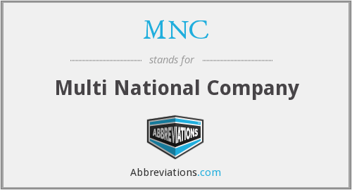 MNC - Multi National Company