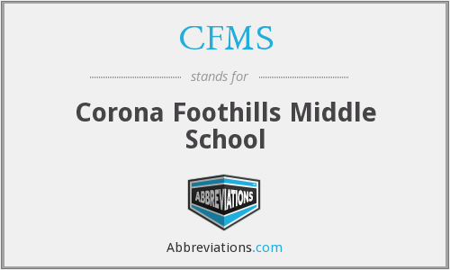 CFMS - Corona Foothills Middle School