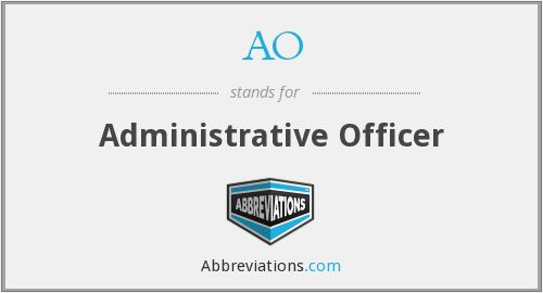 AO - Administrative Officer
