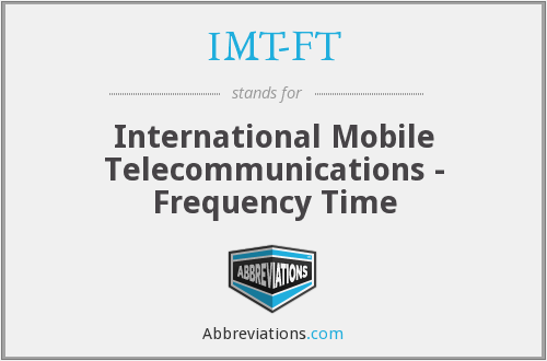 What does IMT-FT stand for?