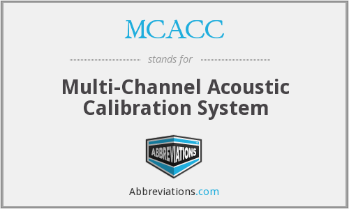 MCACC - Multi-Channel Acoustic Calibration System