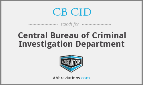 CB CID - Central Bureau of Criminal Investigation Department