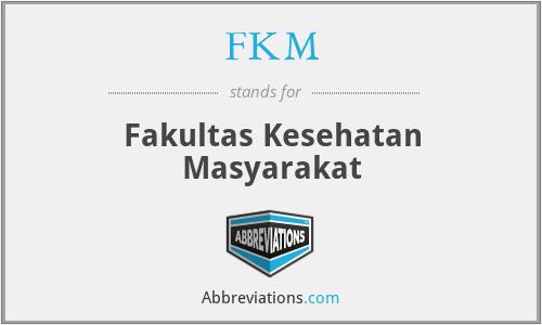 FKM - Fakultas Kesehatan Masyarakat