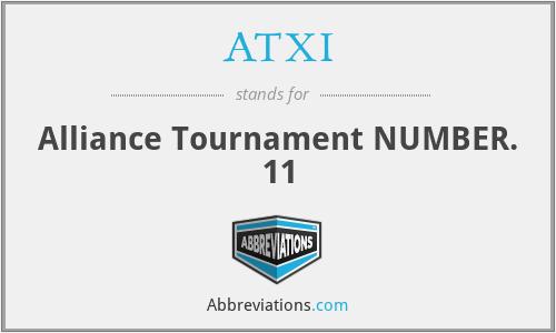 ATXI - Alliance Tournament NUMBER. 11