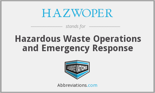 HAZWOPER - Hazardous Waste Operations and Emergency Response