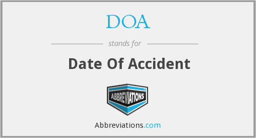 DOA - Date Of Accident