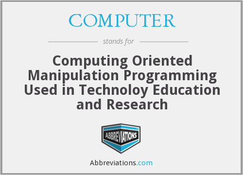 COMPUTER - Computing Oriented Manipulation Programming Used in Technoloy Education and Research