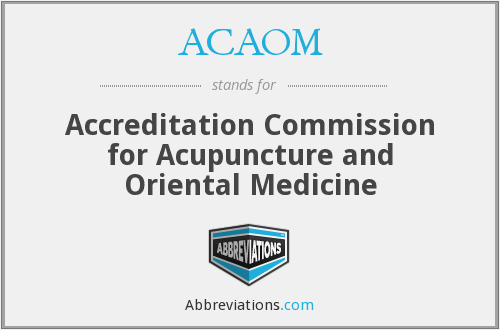 ACAOM - Accreditation Commission for Acupuncture and Oriental Medicine
