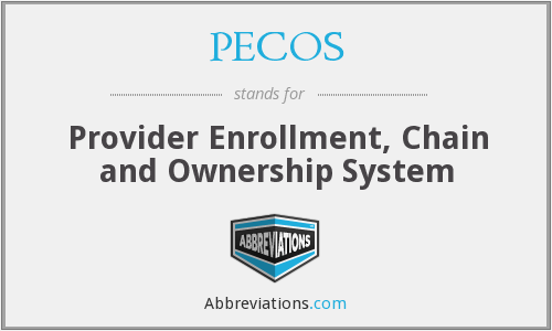 PECOS - Provider Enrollment, Chain and Ownership System