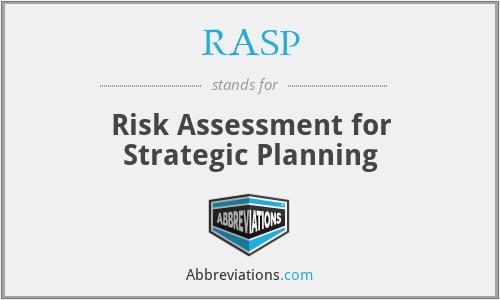 RASP - Risk Assessment for Strategic Planning