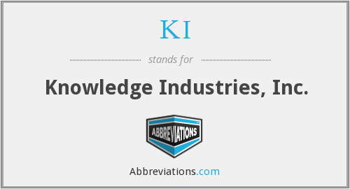 KI - Knowledge Industries, Inc.