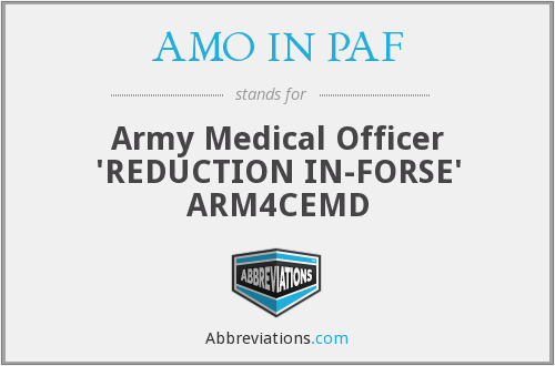 AMO IN PAF - army medical officer 'REDUCTION IN-FORSE' ARM4CEMD