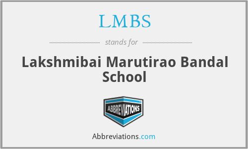 LMBS - Lakshmibai Marutirao Bandal School