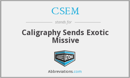 CSEM - Caligraphy Sends Exotic Missive