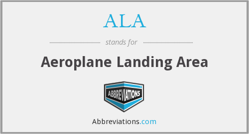 ALA - Aeroplane Landing Area