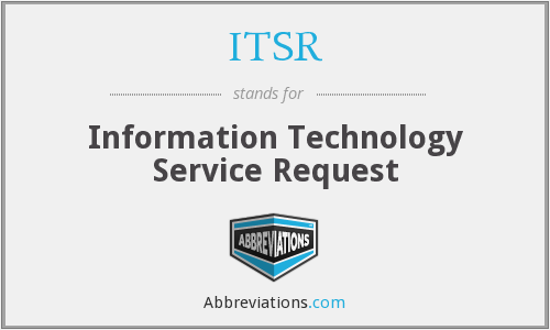 ITSR - Information Technology Service Request