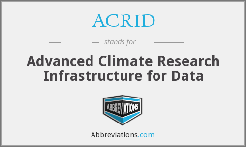 ACRID - Advanced Climate Research Infrastructure for Data