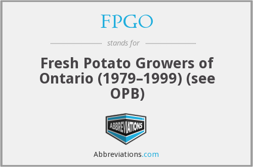 FPGO - Fresh Potato Growers of Ontario (1979–1999) (see OPB)