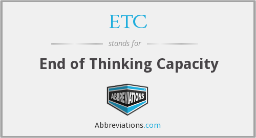 ETC - end of thinking capacity