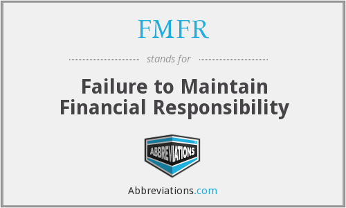 FMFR - Failure to Maintain Financial Responsibility