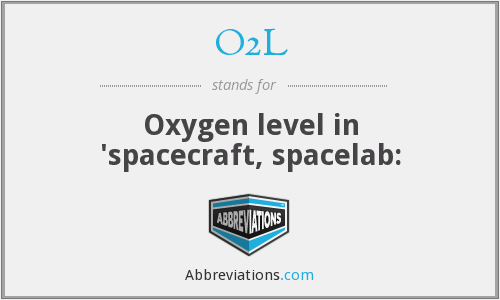 O2L - Oxygen level in 'spacecraft, spacelab: