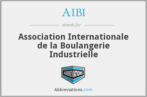 AIBI - Association Internationale de la Boulangerie Industrielle