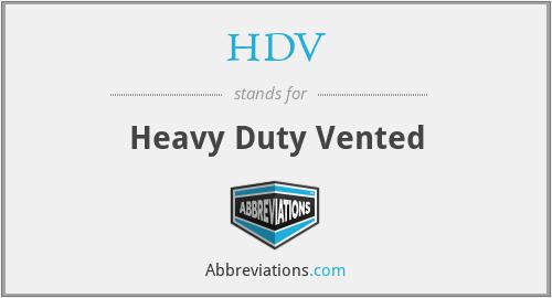 HDV - Heavy Duty Vented