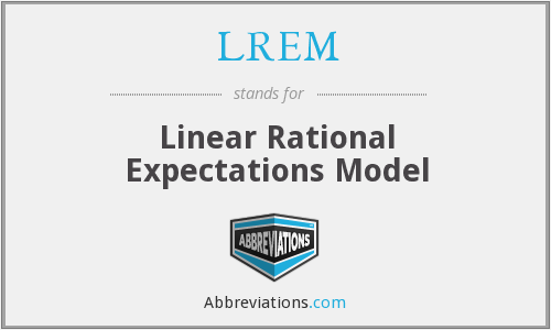 LREM - Linear Rational Expectations Model