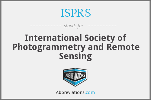 ISPRS - International Society of Photogrammetry and Remote Sensing