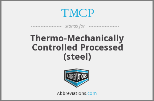 TMCP - Thermo-Mechanically Controlled Processed (steel)