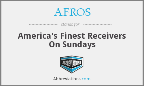 AFROS - America's Finest Receivers On Sundays