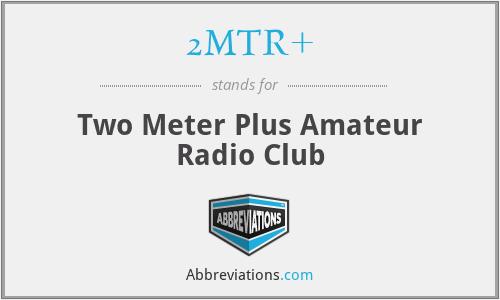 2MTR+ - Two Meter Plus Amateur Radio Club