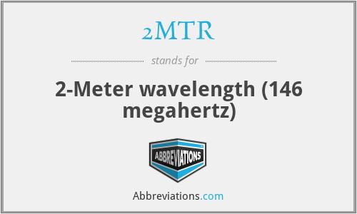 2MTR - 2-Meter wavelength (146 megahertz)