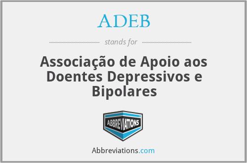 ADEB - Associação de Apoio aos Doentes Depressivos e Bipolares